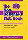 The Non-Designer's Web Book: An Easy Guide to Creating, Designing, and Posting Your Own Web Site [NON DESIGNERS WEB BK 3/E]