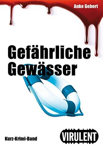 Gefährliche Gewässer (Virulent Kurz-Krimi) (German Edition)