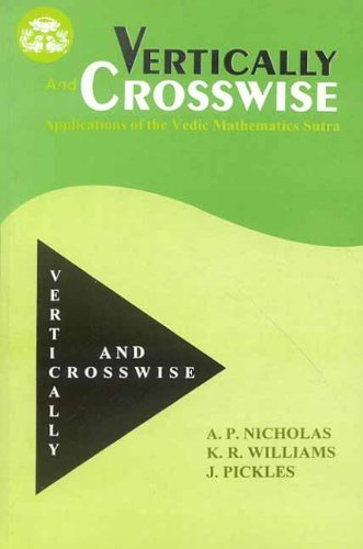 Download Vertically and Crosswise: Applications of the Vedic Mathematics Sutra (India Scientific Heritage) (v. 6) ebook
