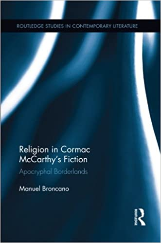 Religion in Cormac McCarthy's Fiction: Apocryphal Borderlands