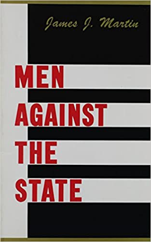 Men Against the State: The Expositors of Individualist Anarchism ...