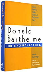 The Teachings of Don B.: Satires, Parodies, Fables, Illustrated Stories, and Plays