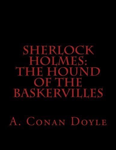 Sherlock Holmes: The Hound of The Baskervilles (Arthur Conan Doyle The Hound Of The Baskervilles)