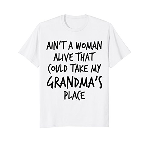 Grandma Places - That Could Take My Grandma's Place T-Shirt