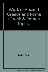 Work in Ancient Greece and Rome (Greek & Roman Topics)