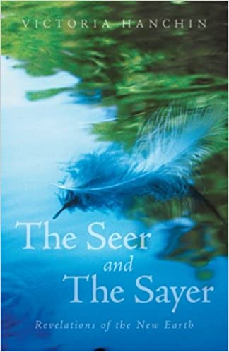 The Seer and The Sayer: Revelations of the New Earth