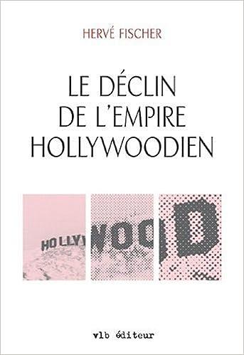 En ligne téléchargement gratuit Le déclin de l'empire hollywoodien pdf ebook