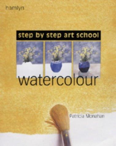 Step-by-Step Art School: Watercolour