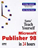Sams Teach Yourself Microsoft Publisher 98 in 24 Hours, Ned Snell, 0672313049