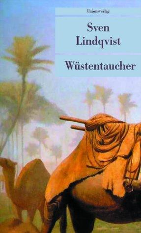 Wüstentaucher: Auf den Spuren von Dichtern, Träumern und Generälen. Reisebericht (Unionsverlag Taschenbücher)
