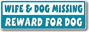 Funny Wife And Dog Missing Reward For Dog Slogan With Retro Style Novelty Bumper Sticker Design Vinyl Car Sticker Decal 175x60mm