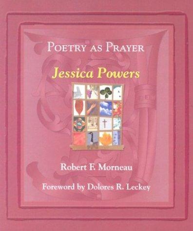 Poetry As Prayer: Jessica Powers (The Poetry As Prayer Series)