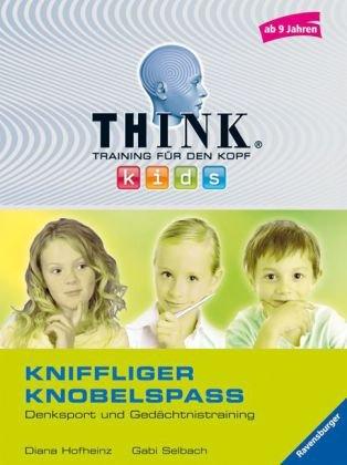 Kniffliger Knobelspaß (ab 9 Jahren): Denksport und Gedächtnistraining (THINK kids. Training für den Kopf)