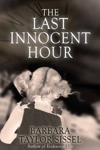 Bestselling Author Barbara Taylor Sissel's The Last Innocent Hour … 4.1 Stars – 20 Reviews & Now Just 99 cents!