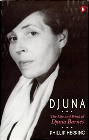 Djuna: The Life and Work of Dj...