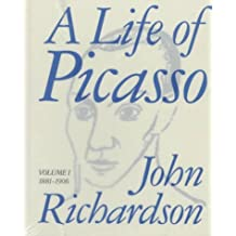 A Life of Picasso, Volume I: 1881-1906