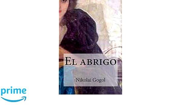 El abrigo (Spanish Edition): Nikolai Gogol: 9781535235075: Amazon.com: Books