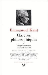 La Pléiade - Oeuvres Philosophiques 02 : Des Prolégomènes aux Écrits de 1791 par Emmanuel Kant