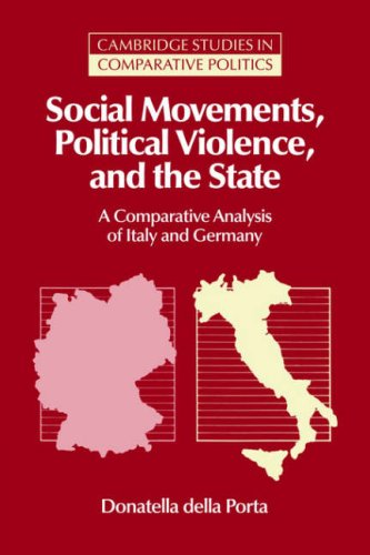 Social Movements, Political Violence, and the State: A Comparative Analysis of Italy and Germany (Cambridge Studies in C