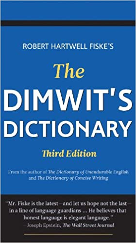 The Dimwit's Dictionary: Replace Lazy Writing with Elegant
