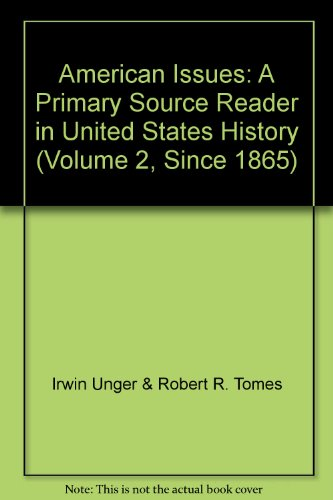 American Issues: A Primary Source Reader in United States History (Volume 2, Since 1865)