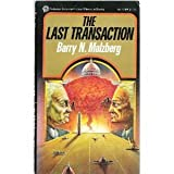 The Last Transaction, Barry N. Malzberg, 0523401744
