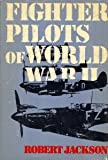 Fighter Pilots of World War II, Robert Jackson, 0312288751