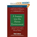 A Journey into the Heroic Environment, Revised and Expanded: A Personal Guide to Changing Your Work Environment