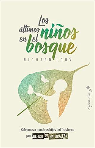Los últimos niños en el bosque: Amazon.es: Richard Laouv, Bego–a Valle: Libros