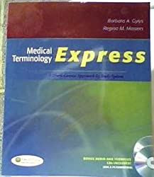 Medical Terminology Express: A Short-Course Approach by Body System (2011) with CDs