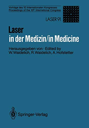 Laser in der Medizin / Laser in Medicine: Vorträge des 10. Internationalen Kongresses / Proceedings of the 10th Internat