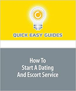 How To Start A Dating And Escort Service