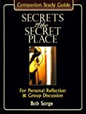 img - for Secrets of the Secret Place: Companion Study Guide for Personal Reflection & Group Discussion book / textbook / text book
