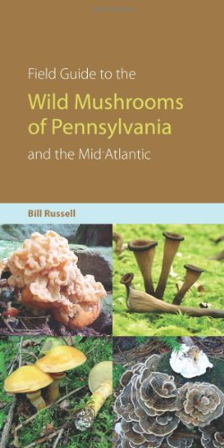 field-guide-to-wild-mushrooms-of-pennsylvania-and-the-mid-atlantic-keystone-booksr