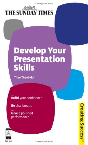 Pdf Read Develop Your Presentation Skills Build Your Confidence Be Charismatic Give A Polished Performance Sunday Times Creating Success Full Best By Theo Theobald Namabarmabarumu18766
