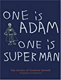 img - for One is Adam, One is Superman: The Artists of Creative Growth book / textbook / text book