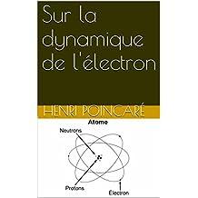 Sur la dynamique de l'électron (French Edition)