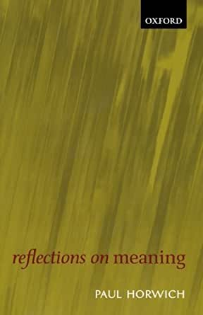 Reflections On Meaning Kindle Edition By Paul Horwich border=