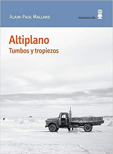Altiplano: Tumbos y tropiezos de Alain-Paul Mallard