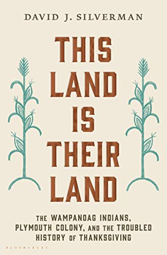 Image of This Land Is Their Land: The Wampanoag Indians, Plymouth Colony, and the Troubled History of Thanksgiving