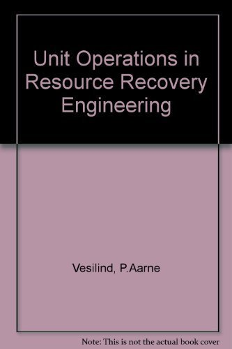 Unit Operations in Resource Recovery Engineering by Vesilind, Aarne P. (1981) Hardcover