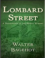 Lombard Street: A Description of the Money Market by Walter Bagehot: Annotated