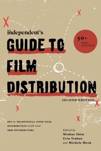 The Independent's Guide to Film Distribution: DIY to Traditional Indie Film Distribution with over 200 - Warehouse Diy