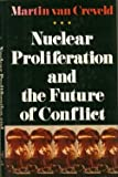 Nuclear Proliferation and the Future of Conflict, Martin L. Van Creveld, 0029331560