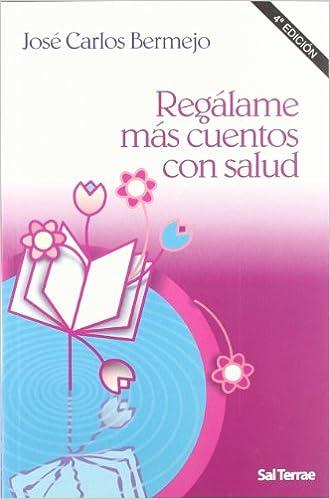 REGALAME MAS CUENTOS CON SALUD: José Carlos Bermejo Higuera: 9788429317817: Amazon.com: Books