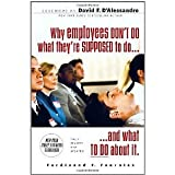 Why Employees Don't Do What They're Supposed To and What You Can Do About It [Paperback] [2007] 2 Ed. Ferdinand Fournies