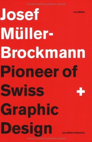Josef Muller-Brockmann: Pioneer of Swiss Graphic Design by Lars Muller (1994-01-03) (Josef Muller Brockmann Pioneer Of Swiss Graphic Design)