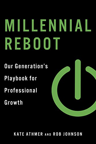 Millennial Reboot: Our Generation's Playbook for Professional Growth