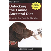 Unlocking the Canine Ancestral Diet: Healthier Dog Food the ABC Way