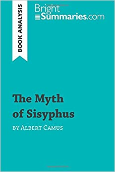 Book The Myth of Sisyphus by Albert Camus (Book Analysis): Detailed Summary, Analysis and Reading Guide